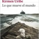 Lo que mueve el mundo de Kirmen Uribe