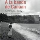 A la banda de Canaan de Sebastian Barry