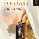 La mujer que llora de Zoe Valdes