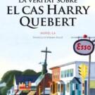 La veritat sobre el cas Harry Quebert de Joël Dicker