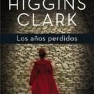 Los años perdidos de Mary Higgins Clark
