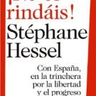No os rindáis de Stephane Hessel